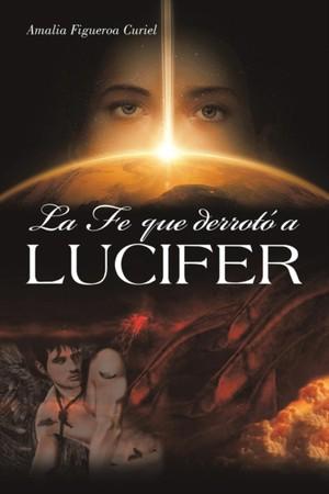 La Fe Que Derrot A Lucifer