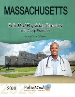 Massachusetts Physician Directory With Group Practices 2020 Forty-third Edition