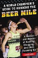 World Champion's Guide To Running The Beer Mile