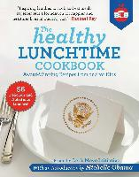 The Healthy Lunchtime Cookbook: Award-Winning Recipes from and for Kids