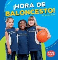 Hora de baloncesto! / Basketball Time!