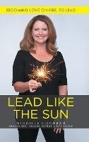 Lead Like The Sun