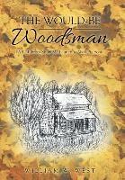 Would-be Woodsman