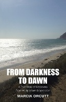 From Darkness To Dawn