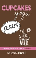 Cupcakes, Yoga, And Jesus