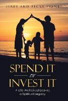 Spend It Or Invest It