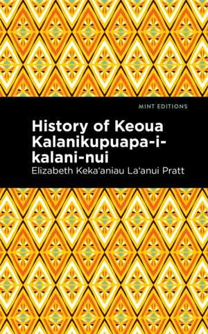 History of Keoua Kalanikupuapa-I-Kalani-Nui: Father of Hawaiian Kings