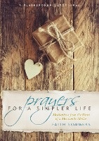 Prayers For A Simpler Life