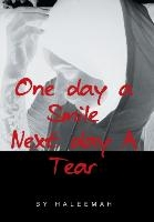One Day A Smile Next Day A Tear