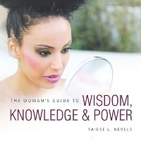 Woman's Guide To Wisdom, Knowledge & Power