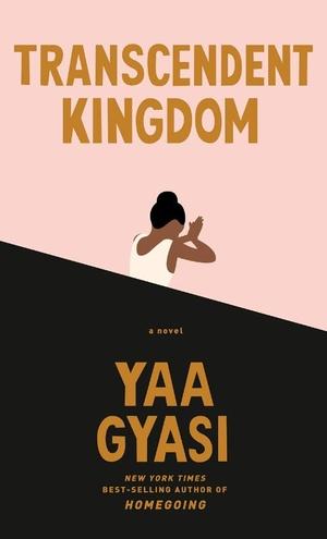 Transcendent Kingdom : A Novel