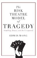 Risk Theatre Model Of Tragedy