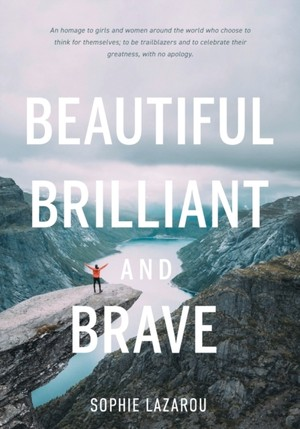 Beautiful Brilliant And Brave