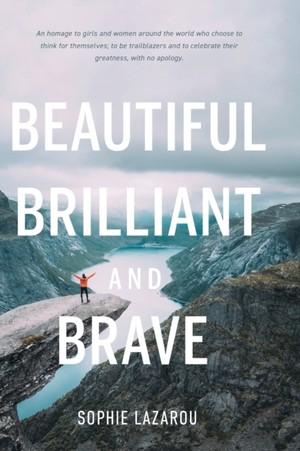 Beautiful Brilliant And Brave