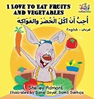 I Love To Eat Fruits And Vegetables (english Arabic Book For Kids)