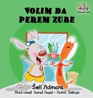 Love To Brush My Teeth (serbian Language Children's Book)