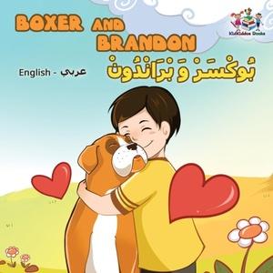 Boxer And Brandon (english Arabic Children's Book)