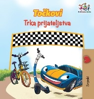 Wheels The Friendship Race (serbian Book For Kids)