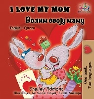 I Love My Mom (english Serbian Bilingual Book - Cyrillic)