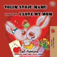 Volim Svoju Mamu I Love My Mom (latin Alphabet)