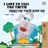 I Love To Tell The Truth (english Hebrew Bilingual Book)