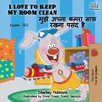 I Love To Keep My Room Clean (english Hindi Bilingual Book)