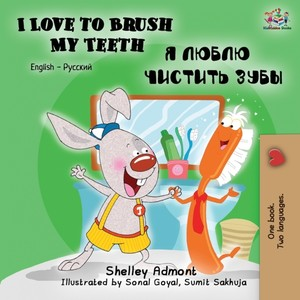I Love To Brush My Teeth (english Russian Bilingual Book)