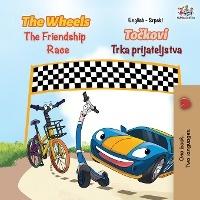 Wheels The Friendship Race (english Serbian Bilingual Book - Latin Alphabet)