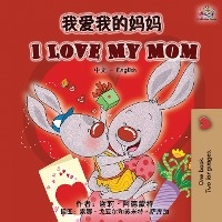I Love My Mom (chinese English Bilingual Book)