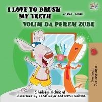I Love To Brush My Teeth (english Serbian Bilingual Book -latin Alphabet)