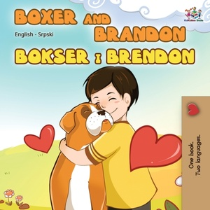 Boxer And Brandon (english Serbian Bilingual Book - Latin Alphabet)
