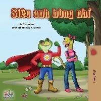 Being A Superhero (vietnamese Edition)