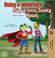 Being A Superhero (english Greek Bilingual Book)