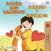 Boxer And Brandon (english Ukrainian Bilingual Book)