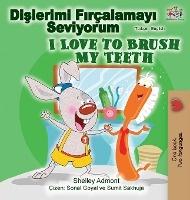 I Love To Brush My Teeth (turkish English Bilingual Book)