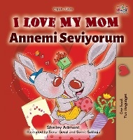 I Love My Mom (english Turkish Bilingual Book)