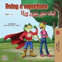 Being A Superhero (english Urdu Bilingual Book)