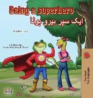Being A Superhero (english Urdu Bilingual Book)