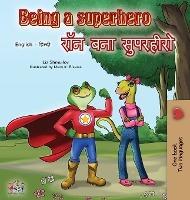 Being A Superhero (english Hindi Bilingual Book)