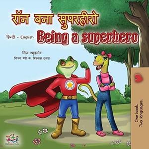 Being A Superhero (hindi English Bilingual Book)