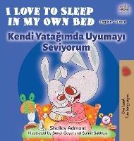 I Love To Sleep In My Own Bed (english Turkish Bilingual Book)