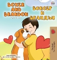 Boxer And Brandon (english Bulgarian Bilingual Book)