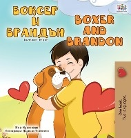 Boxer And Brandon (bulgarian English Bilingual Book)