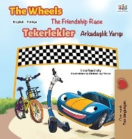 The Wheels -the Friendship Race (english Turkish Bilingual Book)
