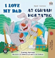 I Love My Dad (english Bulgarian Bilingual Book)
