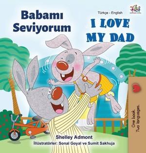 I Love My Dad (turkish English Bilingual Book)