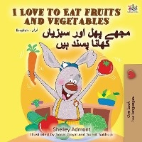 I Love To Eat Fruits And Vegetables (english Urdu Bilingual Book)