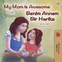 My Mom Is Awesome (english Turkish Bilingual Book)