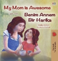 My Mom Is Awesome (english Turkish Bilingual Book)