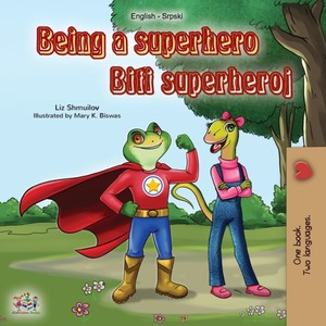 Being A Superhero (english Serbian Bilingual Book)